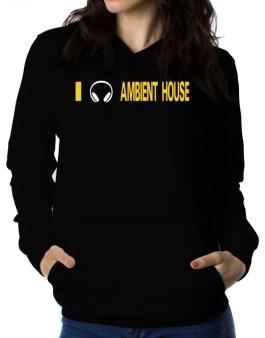 I Listen Ambient House - Headphones Women Hoodie