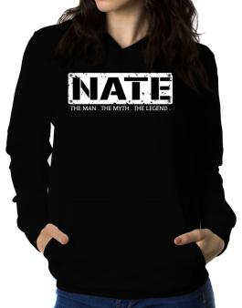 Nate : The Man - The Myth - The Legend Women Hoodie