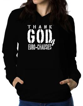 Thank God For Euro Chausies Women Hoodie