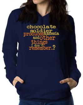 Chocolate Soldier Produces Amnesia And Other Things I Dont Remember ..? Women Hoodie