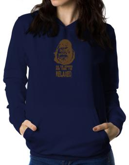 All The Rumors Are True , Im Relaxed Women Hoodie