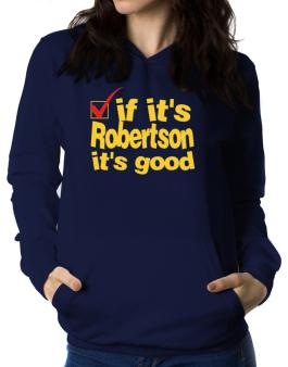If Its Robertson Its Good Women Hoodie