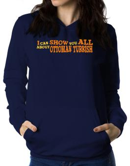 I Can Show You All About Ottoman Turkish Women Hoodie