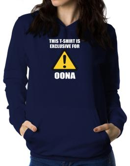 This T-shirt Is Exclusive For Oona Women Hoodie