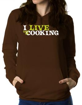 I Live Off Of Cooking Women Hoodie
