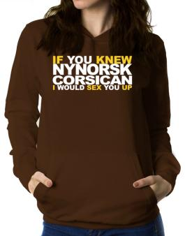 If You Knew Corsican I Would Sex You Up Women Hoodie