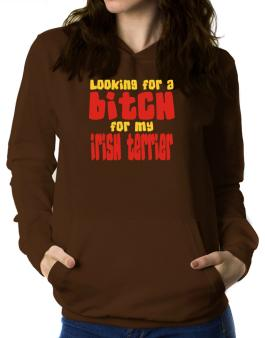 Looking For A Bitch For My Irish Terrier Women Hoodie
