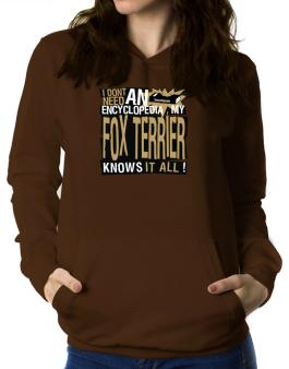 ... My Fox Terrier Knows It All !!! Women Hoodie
