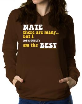 Nate There Are Many... But I (obviously) Am The Best Women Hoodie