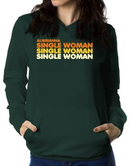 Aubrianna Single Woman Women Hoodie