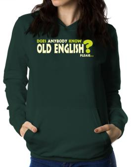 Does Anybody Know Old English? Please... Women Hoodie