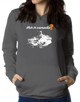 This Is Canada? - Astronaut Women Hoodie