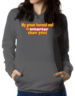 My Great Horned Owl Is Smarter Than You! Women Hoodie
