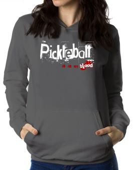 Pickleball Is In My Blood Women Hoodie