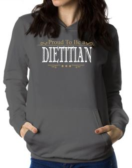 Proud To Be A Dietitian Women Hoodie