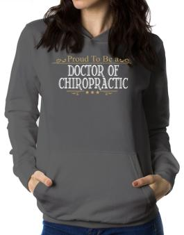 Proud To Be A Doctor Of Chiropractic Women Hoodie