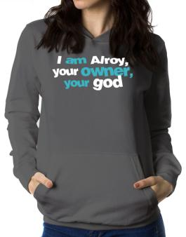 I Am Alroy Your Owner, Your God Women Hoodie