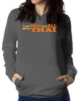 I Can Show You All About Thai Women Hoodie