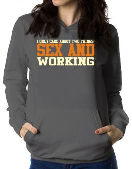 I Only Care About Two Things: Sex And Working Women Hoodie
