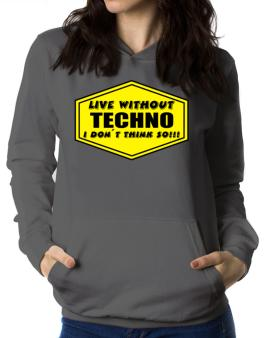 Polera Con Capucha de Live Without Techno , I Dont Think So !