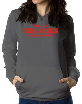 My Life Is Hide And Seek ... Any Questions ? Women Hoodie
