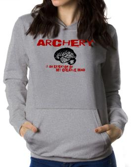 Archery Is An Extension Of My Creative Mind Women Hoodie