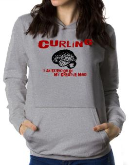 Curling Is An Extension Of My Creative Mind Women Hoodie