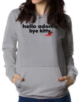 Hello Adonia Bye Kitty Women Hoodie