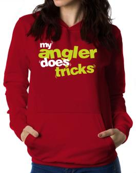 My Angler Does Tricks Women Hoodie