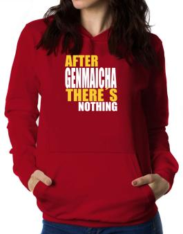 After Genmaicha Theres Nothing Women Hoodie