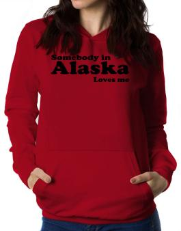 somebody In Alaska Loves Me Women Hoodie