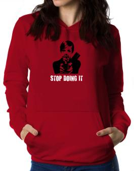 Stop Doing It Women Hoodie