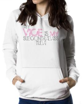My Vice Is My Subcontrabass Tuba Women Hoodie