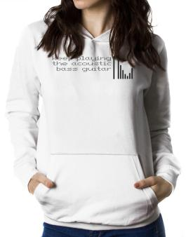Keep Playing The Acoustic Bass Guitar Women Hoodie