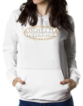 Be Relaxed To Each Other Women Hoodie