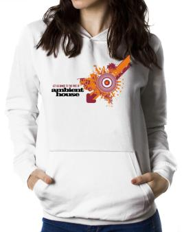 Lets Dance To The Sound Of Ambient House Women Hoodie