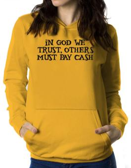 In God we trust Women Hoodie