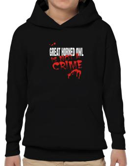 Being A ... Great Horned Owl Is Not A Crime Hoodie-Boys