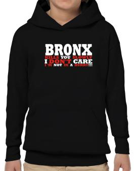 Bronx Kills You Slowly - I Dont Care, Im Not In A Hurry! Hoodie-Boys