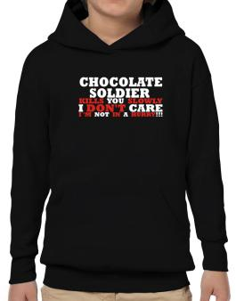 Chocolate Soldier Kills You Slowly - I Dont Care, Im Not In A Hurry! Hoodie-Boys