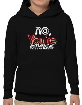 No, Youre Affable Hoodie-Boys