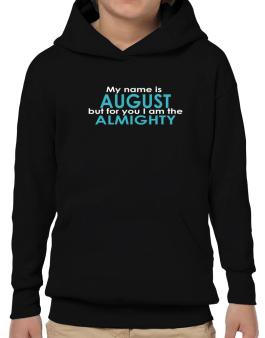 My Name Is August But For You I Am The Almighty Hoodie-Boys