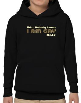 Shh... Nobody Knows I Am Gay Nate Hoodie-Boys
