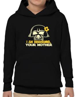 I Am Abrianna, Your Mother Hoodie-Boys