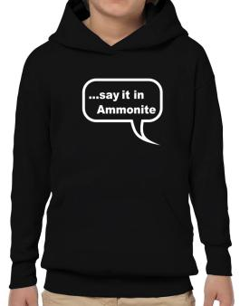 Say It In Ammonite Hoodie-Boys