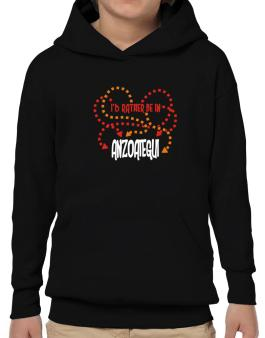 """"""" Id rather be in Anzoategui """" Hoodie-Boys"""