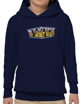 Is It Affable In Here Or Is It Just Me? Hoodie-Boys