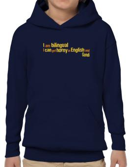 I Am Bilingual, I Can Get Horny In English And Gondi Hoodie-Boys
