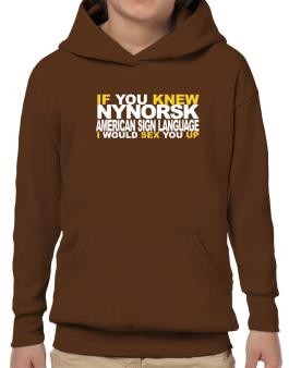 If You Knew American Sign Language I Would Sex You Up Hoodie-Boys