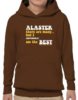 Alaster There Are Many... But I (obviously) Am The Best Hoodie-Boys